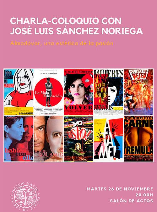 """charla-coloquio con José Luis Sánchez Noriega """"Almodovar, una estética de la pasión"""""""